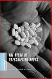 The Risks of Prescription Drugs, , 0231146930