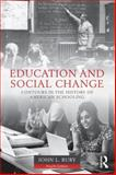Education and Social Change, John L. Rury, 0415526930