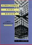 Structural Steel Design : LRFD Approach, Smith, J. C., 0471106933