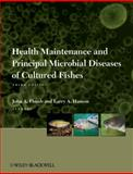 Health Maintenance and Principal Microbial Diseases of Cultured Fishes, Plumb, John A. and Hanson, Larry A., 0813816939