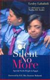 Silent No More : Special Needs People in Egypt, Lababidi, Leslie, 9774246934