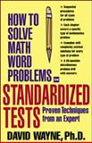 How to Solve Math Word Problems on Standardized Tests, Wayne, David, 0071376933