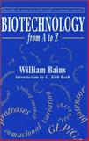 Biotechnology from A to Z, Bains, William, 0199636931