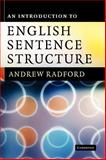 An Introduction to English Sentence Structure, Radford, Andrew, 0521516935