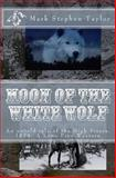Moon of the White Wolf, Mark Taylor, 1499366930