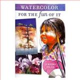 Watercolor for the Fun of It, North Light Books Staff, 1600616933