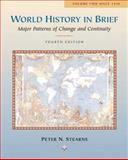 World History in Brief, (Chapters 14-33), Stearns, Peter N., 0321076931