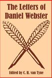 The Letters of Daniel Webster, , 1410216934