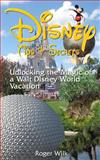 Disney Tips and Secrets: Unlocking the Magic of a Walt Disney World Vacation, Roger Wilk, 1481816934