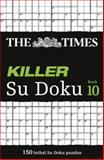 The Times Killer Su Doku Book 10, Times Mind Games Staff and HarperCollins UK Staff, 0007516940