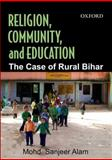 Religion, Community, and Education : The Case of Rural Bihar, Alam, Sanjeer, 0198076940