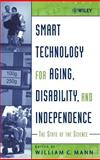 Smart Technology for Aging, Disability, and Independence : The State of the Science, Mann, William C., 0471696943
