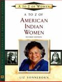 A to Z of American Indian Women, Sonneborn, Liz, 0816066949