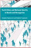 Youth Ethnic and National Identity in Bosnia and Herzegovina : Social Science Approaches, Majstorovic, Danijela and Turjacanin, Vladimir, 1137346949