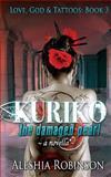 Kuriko the Damaged Pearl: a Novella, Aleshia Robinson, 1492146943