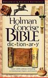Holman Concise Bible Dictionary, Broadman and Holman Publishers Staff, 1558196943