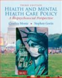Health and Mental Health Care Policy : A Biopsychosocial Perspective, Moniz, Cynthia and Gorin, Stephen H., 0205746942