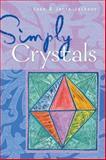 Simply Crystals, Cass Jackson and Janie Jackson, 1402726945