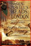 Baden-Powell's Beads, Paul D. Parsons, 1482546949