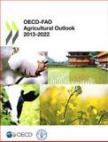 OECD-FAO Agricultural Outlook 2013-2022, Food and Agriculture Organization of the United Nations, 9251076944