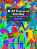 K-12 Classroom Teaching, Andrea M. Guillaume, 0130496944