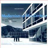 Modernism at Mid-Century : The Architecture of the United States Air Force Academy, , 0226076946