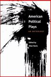 American Political Plays : An Anthology, , 0252026942