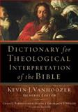Dictionary for Theological Interpretation of the Bible, , 0801026946