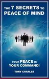 The 7 Secrets to Peace of Mind, Tony Charles, 1475916949