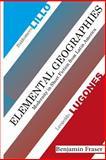 Elemental Geographies, Benjamin Fraser, 1491066946