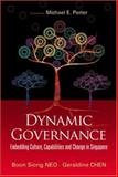 Dynamic Governance : Embedding Culture, Capabilities and Change in Singapore, Siong, Neo Boon and Chen, Geraldine, 9812706941