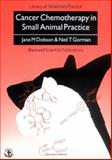 Cancer Chemotherapy in Small Animal Practice, Dobson, Jane M. and Gorman, Neil T., 063203694X