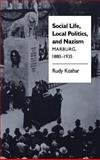 Social Life, Local Politics, and Nazism : Marburg, 1880-1935, Koshar, Rudy, 0807816949