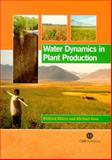 Water Dynamics in Plant Production, Ehlers, Wilfried and Goss, Michael, 0851996949
