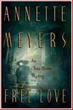 Free Love, Annette Meyers, 0892966947