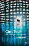 CineTech : Film, Convergence and New Media, Keane, Stephen, 1403936943