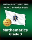 MASSACHUSETTS TEST PREP PARCC Practice Book Mathematics Grade 3, Test Master Test Master Press Massachusetts, 1502486946