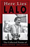 Here Lies Lalo, Abelardo Lalo Delgado, 1558856943