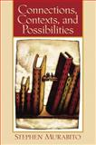 Connections, Contexts, and Possibilities, Murabito, Stephen, 0130856940