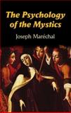 The Psychology of the Mystics, Joseph Marechal, 0486436942