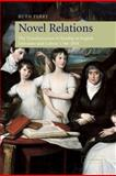 Novel Relations : The Transformation of Kinship in English Literature and Culture, 1748-1818, Perry, Ruth, 0521836948