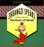 Zhuangzi Speaks : The Music of Nature, Zhauangzi, Chuang-tzu, 0691056943