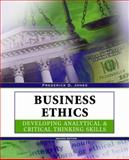 Business Ethics : Developing Analytical and Critical Thinking Skills, Jones, Frederick, 0757556949