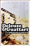 Thousand Plateaus, Deleuze, Gilles and Guattari, Felix, 0826476945