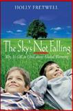 The Sky's Not Falling!, Holly Fretwell, 0976726947