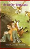 The Curse of Compassion, Stephen Alexander Hammett, 0982976941