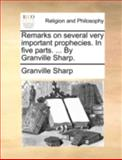 Remarks on Several Very Important Prophecies in Five Parts by Granville Sharp, Granville Sharp, 1140726943