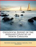 Geological Report of the Midland Counties of North Carolin, Ebenezer Emmons, 1147136947