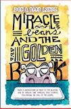 Miracle Beans and the Golden Book, Don & Barb Linsz, 1475136943