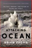 The Attacking Ocean, Brian Fagan, 1608196941